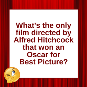 Question of the Day | Alfred Hitchcock's Oscar for Best Picture