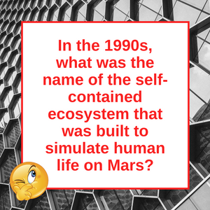 Question of the Day | Biosphere 2