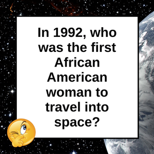Question of the Day | The First African American Woman in Space