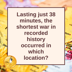 Question of the Day | The Shortest War in History
